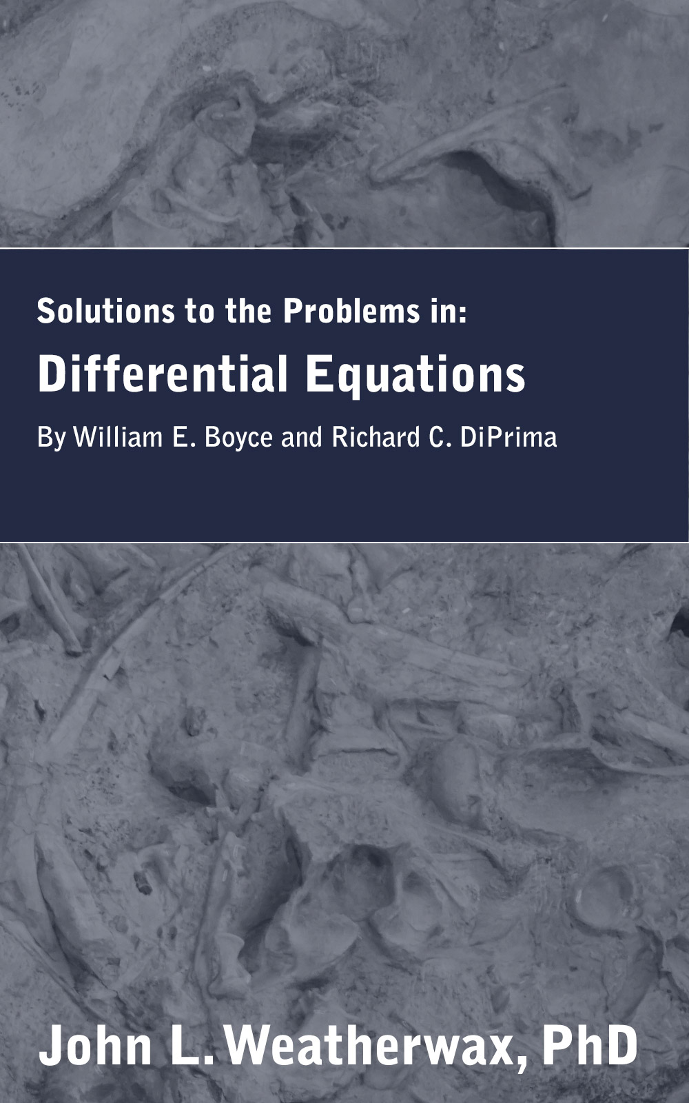 Solutions and Notes for: Differential Equations by William Boyce and Richard DiPrima